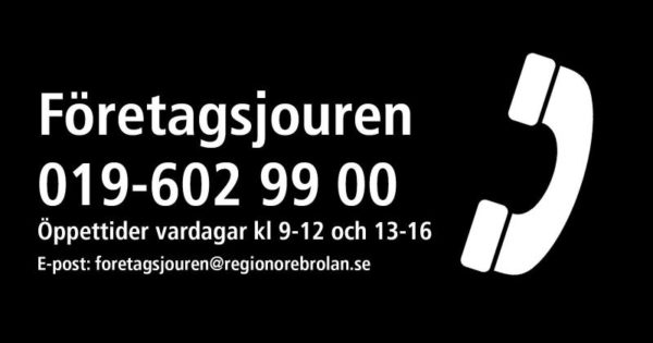 Nummer till Företagsjouren: 019-602 99 00. Alt foretagsjouren@regionorebrolan.se